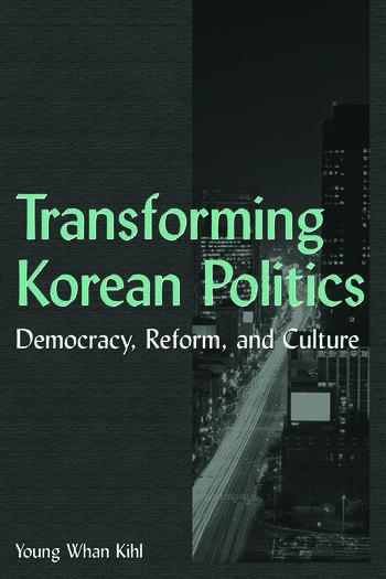 Transforming Korean Politics: Democracy, Reform, and Culture Democracy, Reform, and Culture book cover