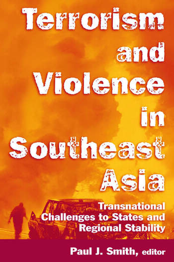 Terrorism and Violence in Southeast Asia: Transnational Challenges to States and Regional Stability Transnational Challenges to States and Regional Stability book cover