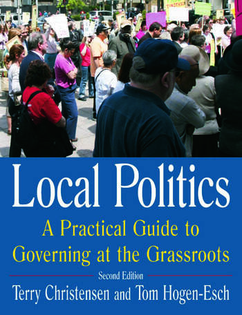 Local Politics: A Practical Guide to Governing at the Grassroots A Practical Guide to Governing at the Grassroots book cover