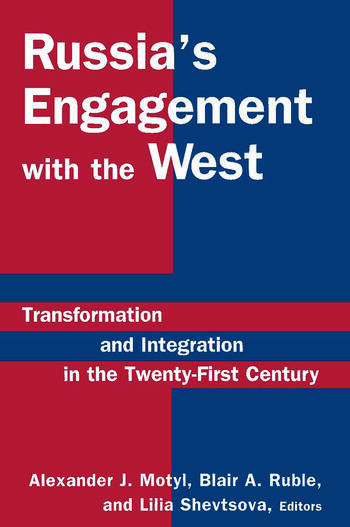 Russia's Engagement with the West: Transformation and Integration in the Twenty-First Century Transformation and Integration in the Twenty-First Century book cover