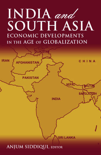 India and South Asia: Economic Developments in the Age of Globalization Economic Developments in the Age of Globalization book cover