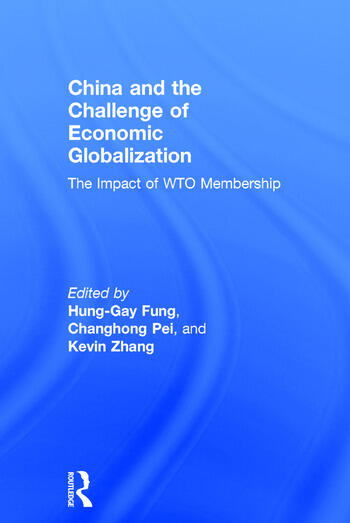 China and the Challenge of Economic Globalization The Impact of WTO Membership book cover