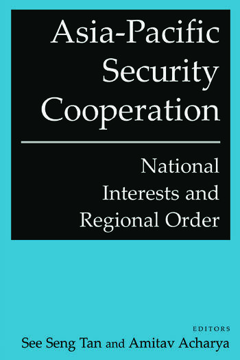 Asia-Pacific Security Cooperation: National Interests and Regional Order National Interests and Regional Order book cover