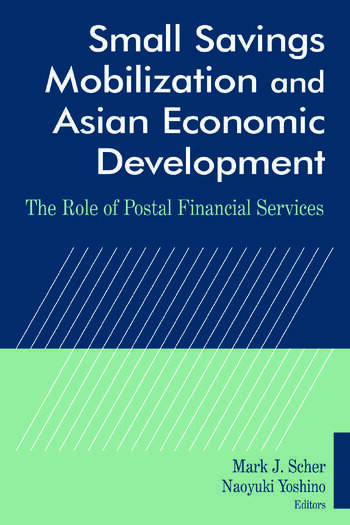 Small Savings Mobilization and Asian Economic Development The Role of Postal Financial Services book cover