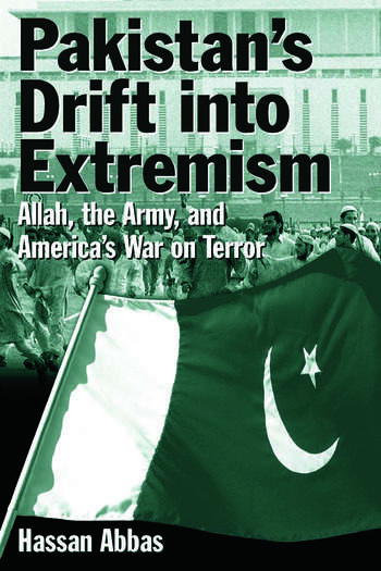 Pakistan's Drift into Extremism: Allah, the Army, and America's War on Terror Allah, the Army, and America's War on Terror book cover