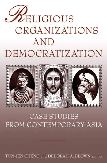 Religious Organizations and Democratization: Case Studies from Contemporary Asia Case Studies from Contemporary Asia book cover