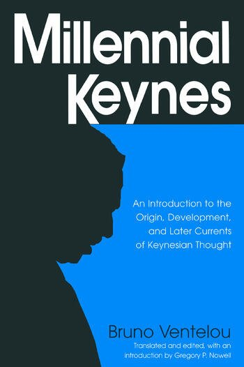 Millennial Keynes The Origins, Development and Future of Keynesian Economics book cover