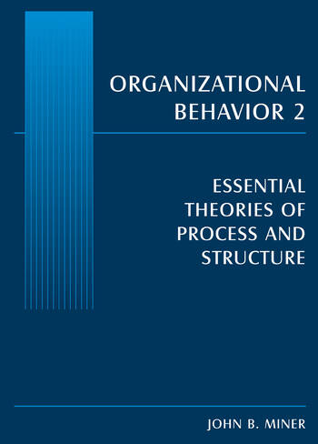 Organizational Behavior 2 Essential Theories of Process and Structure book cover