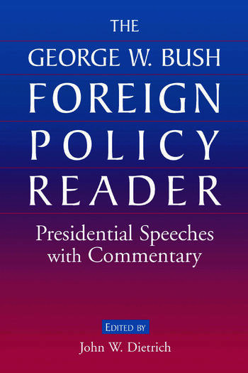 The George W. Bush Foreign Policy Reader: Presidential Speeches with Commentary Presidential Speeches with Commentary book cover