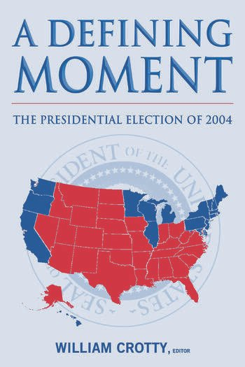 A Defining Moment: The Presidential Election of 2004 The Presidential Election of 2004 book cover