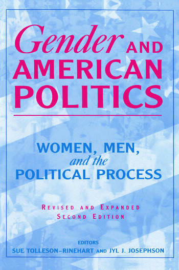 Gender and American Politics Women, Men and the Political Process book cover