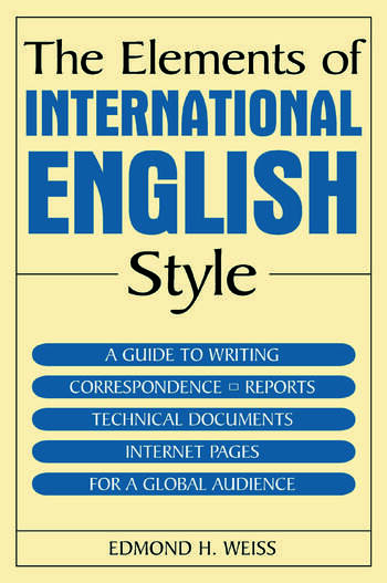 The Elements of International English Style A Guide to Writing Correspondence, Reports, Technical Documents, and Internet Pages for a Global Audience book cover