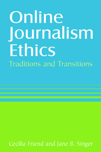 Online Journalism Ethics: Traditions and Transitions Traditions and Transitions book cover
