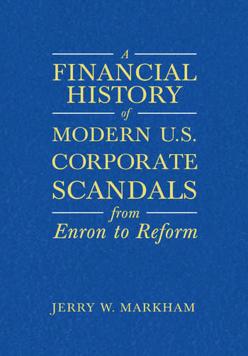 A Financial History of Modern U.S. Corporate Scandals From Enron to Reform book cover