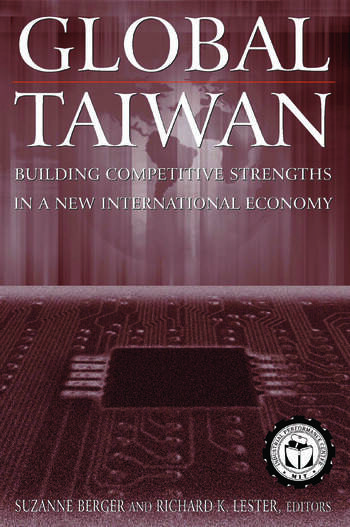 Global Taiwan: Building Competitive Strengths in a New International Economy Building Competitive Strengths in a New International Economy book cover
