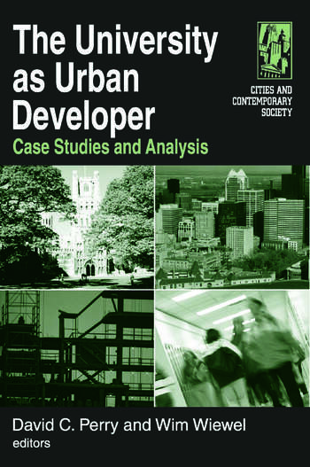 The University as Urban Developer: Case Studies and Analysis Case Studies and Analysis book cover