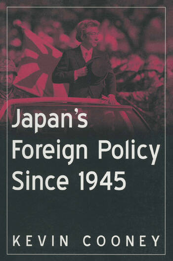 Japan's Foreign Policy Since 1945 book cover