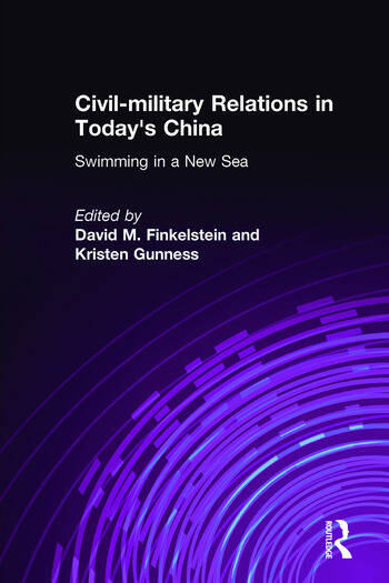 Civil-military Relations in Today's China: Swimming in a New Sea Swimming in a New Sea book cover