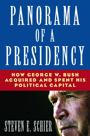 Panorama of a Presidency: How George W. Bush Acquired and Spent His Political Capital How George W. Bush Acquired and Spent His Political Capital book cover