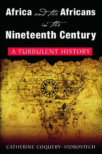 Africa and the Africans in the Nineteenth Century: A Turbulent History A Turbulent History book cover