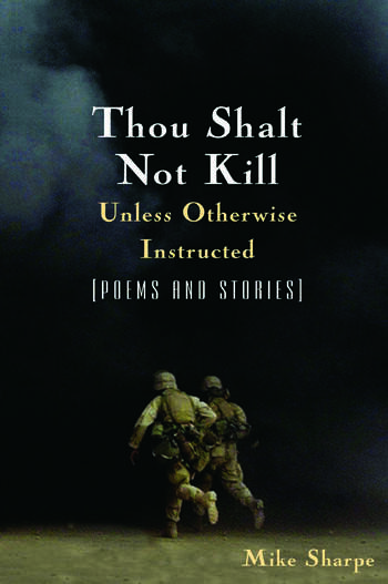 Thou Shalt Not Kill Unless Otherwise Instructed: Poems and Stories Poems and Stories book cover