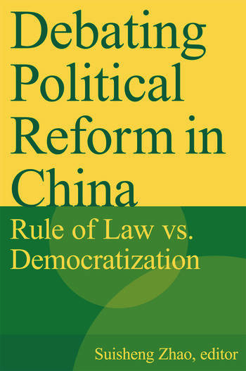 Debating Political Reform in China: Rule of Law vs. Democratization Rule of Law vs. Democratization book cover