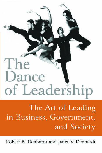 The Dance of Leadership: The Art of Leading in Business, Government, and Society The Art of Leading in Business, Government, and Society book cover