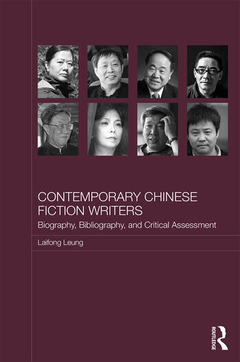 Contemporary Chinese Fiction Writers Biography, Bibliography, and Critical Assessment book cover