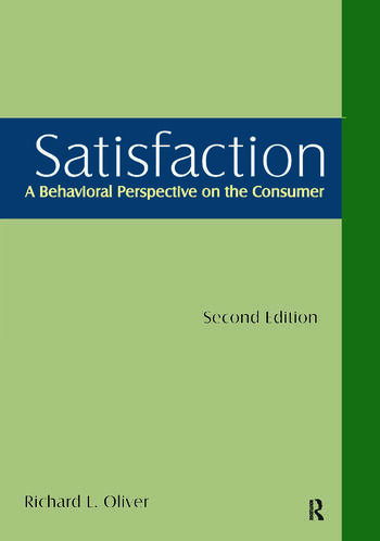 Satisfaction: A Behavioral Perspective on the Consumer A Behavioral Perspective on the Consumer book cover