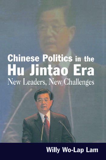 Chinese Politics in the Hu Jintao Era: New Leaders, New Challenges New Leaders, New Challenges book cover