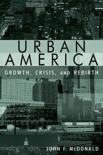Urban America: Growth, Crisis, and Rebirth Growth, Crisis, and Rebirth book cover