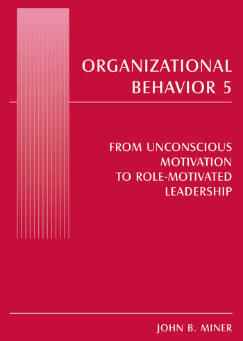 Organizational Behavior 5 From Unconscious Motivation to Role-motivated Leadership book cover