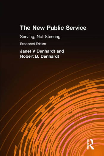 The New Public Service Serving, Not Steering book cover