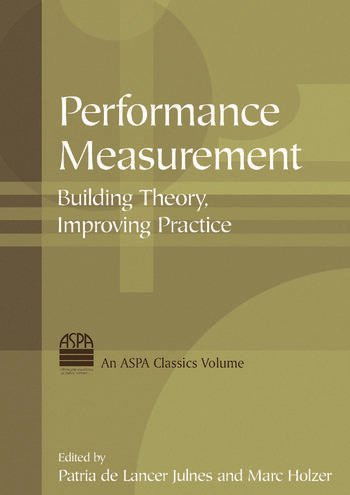 Performance Measurement: Building Theory, Improving Practice Building Theory, Improving Practice book cover