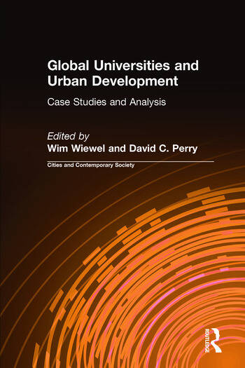 Global Universities and Urban Development: Case Studies and Analysis Case Studies and Analysis book cover