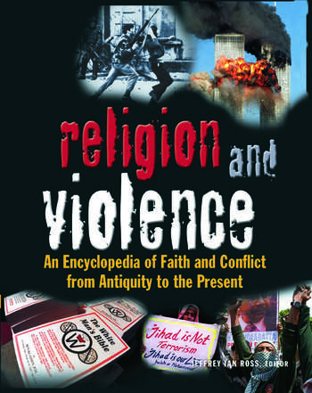 Religion and Violence An Encyclopedia of Faith and Conflict from Antiquity to the Present book cover