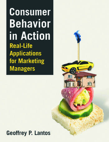 Consumer Behavior in Action Real-life Applications for Marketing Managers book cover