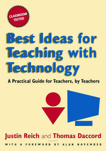Best Ideas for Teaching with Technology A Practical Guide for Teachers, by Teachers book cover