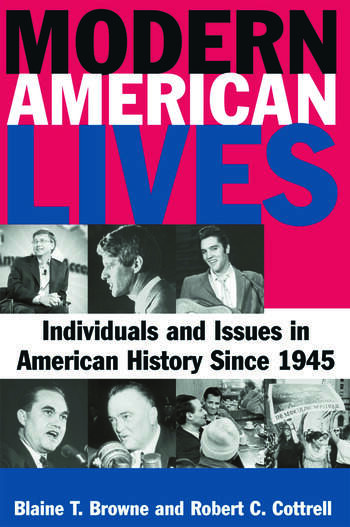 Modern American Lives: Individuals and Issues in American History Since 1945 Individuals and Issues in American History Since 1945 book cover