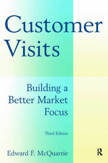 Customer Visits: Building a Better Market Focus Building a Better Market Focus book cover