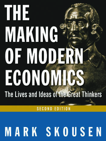 The Making of Modern Economics The Lives and Ideas of Great Thinkers book cover