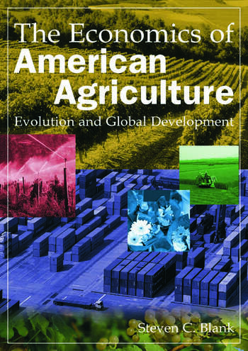 The Economics of American Agriculture: Evolution and Global Development Evolution and Global Development book cover
