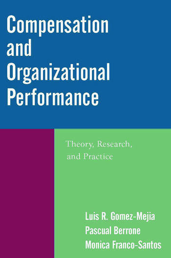 Compensation and Organizational Performance Theory, Research, and Practice book cover