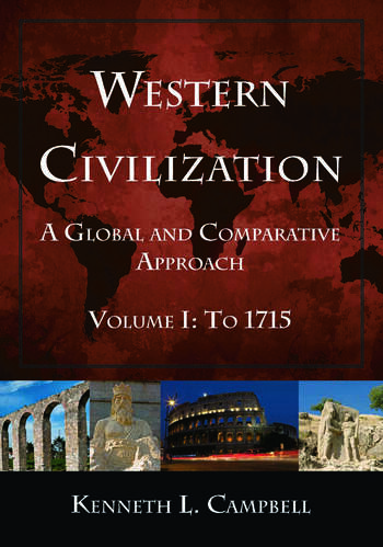 Western Civilization: A Global and Comparative Approach Volume I: To 1715 book cover