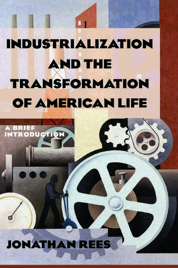 Industrialization and the Transformation of American Life: A Brief Introduction A Brief Introduction book cover