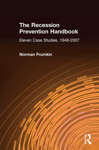 The Recession Prevention Handbook: Eleven Case Studies, 1948-2007 Eleven Case Studies, 1948-2007 book cover