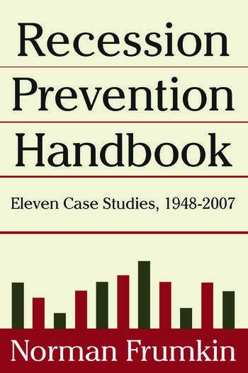 Recession Prevention Handbook: Eleven Case Studies 1948-2007 Eleven Case Studies 1948-2007 book cover