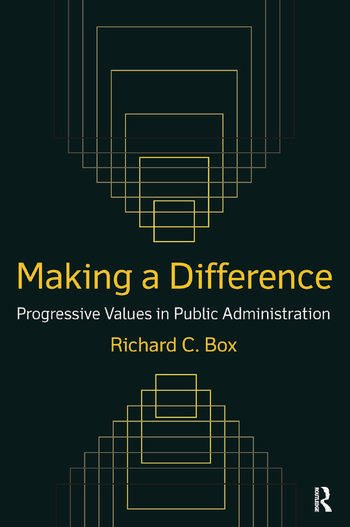 Making a Difference: Progressive Values in Public Administration Progressive Values in Public Administration book cover