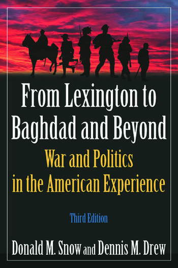 From Lexington to Baghdad and Beyond War and Politics in the American Experience book cover