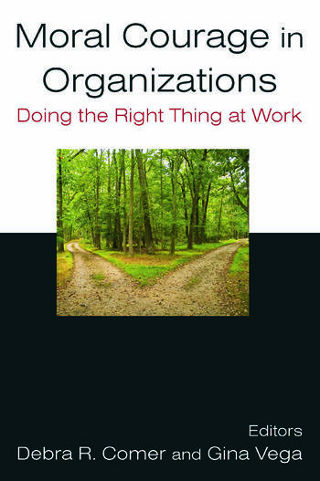 Moral Courage in Organizations: Doing the Right Thing at Work Doing the Right Thing at Work book cover